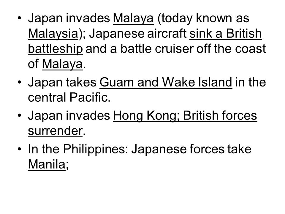 Japan invades Malaya (today known as Malaysia); Japanese aircraft sink a British battleship and a battle cruiser off the coast of Malaya.