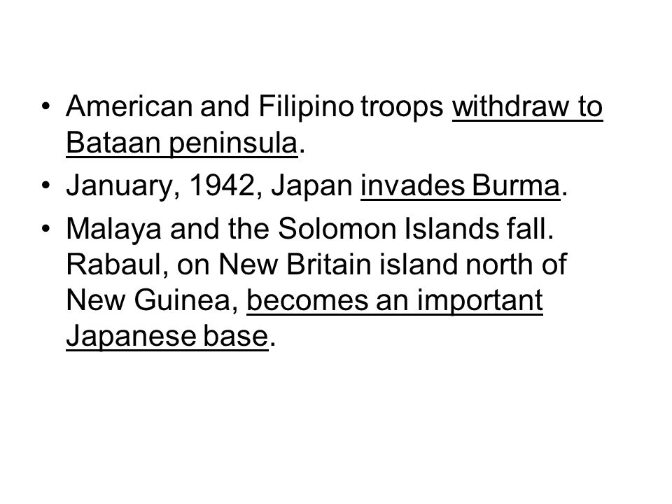 American and Filipino troops withdraw to Bataan peninsula.