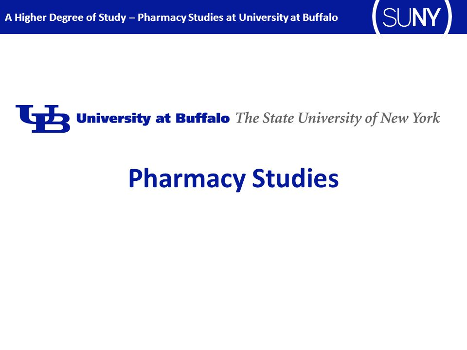 Pharmacy Studies A Higher Degree of Study – Pharmacy Studies at University at Buffalo