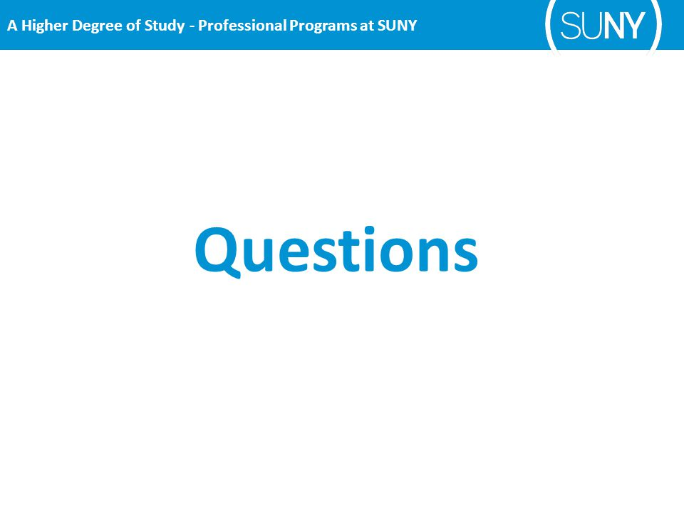Questions A Higher Degree of Study - Professional Programs at SUNY
