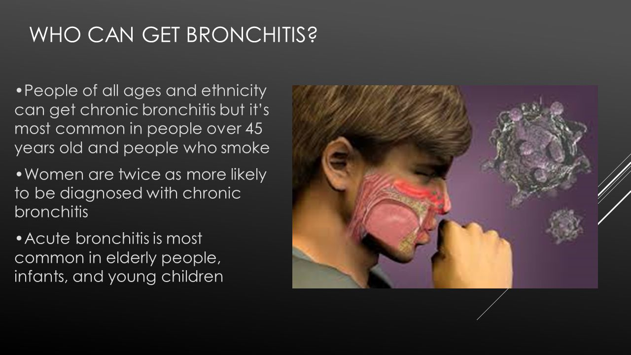 WHO CAN GET BRONCHITIS.