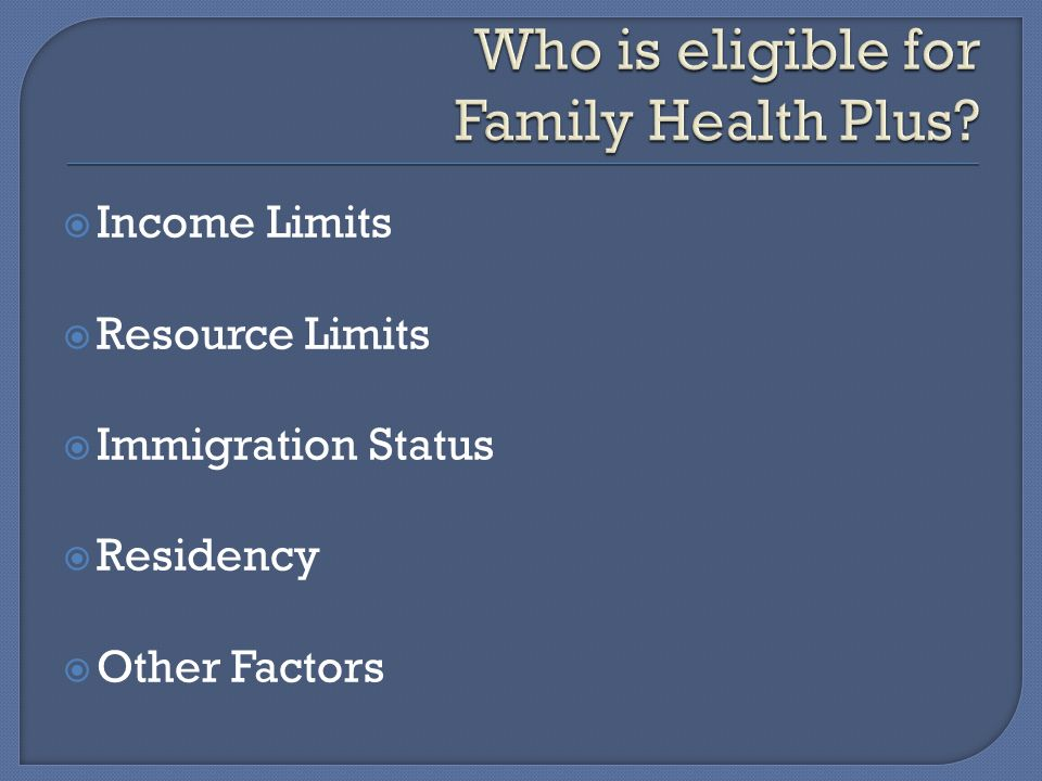  Income Limits  Resource Limits  Immigration Status  Residency  Other Factors