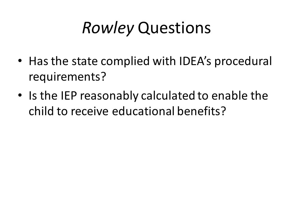 Rowley Questions Has the state complied with IDEA's procedural requirements.