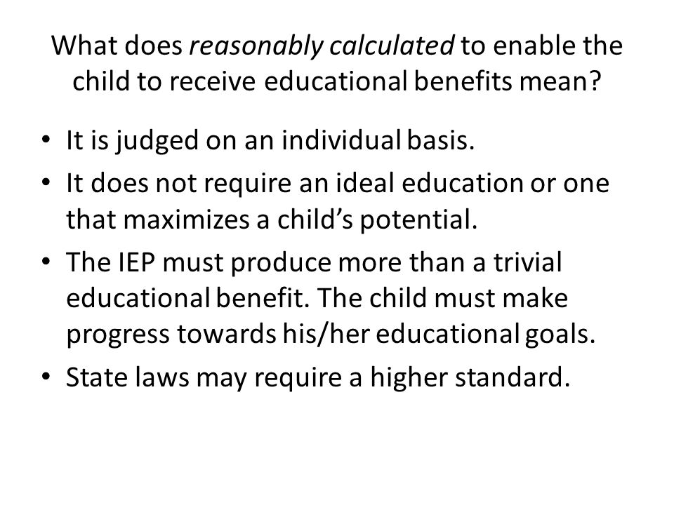 What does reasonably calculated to enable the child to receive educational benefits mean.