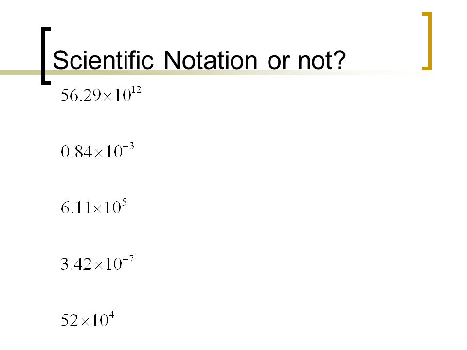 Scientific Notation or not