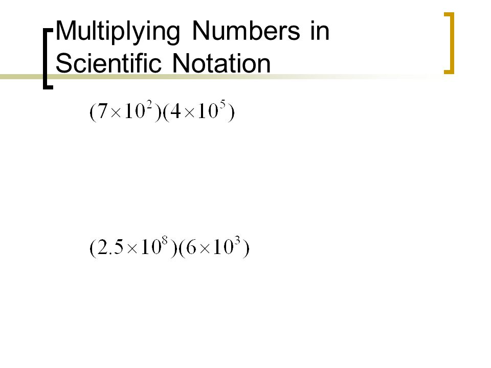Multiplying Numbers in Scientific Notation