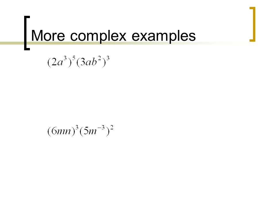 More complex examples