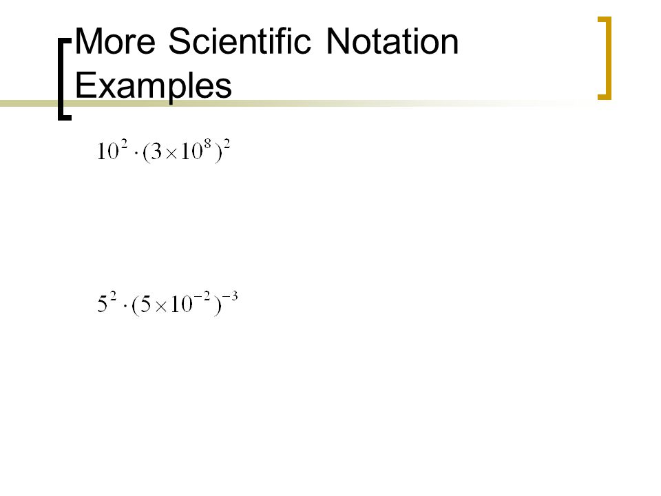 More Scientific Notation Examples
