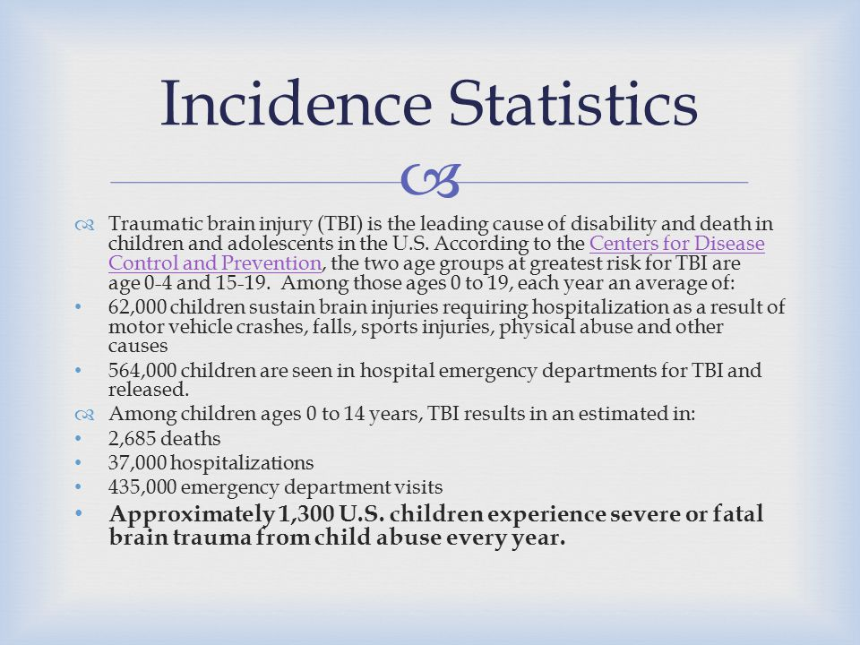   Traumatic brain injury (TBI) is the leading cause of disability and death in children and adolescents in the U.S.