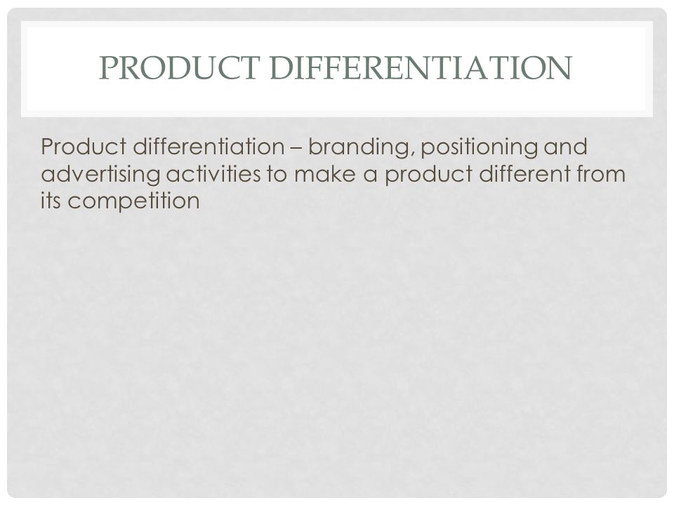 PRODUCT DIFFERENTIATION, SLOGANS, LOGOS, FONTS  PRODUCT