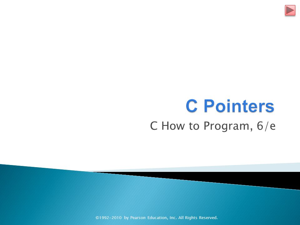 C How to Program, 6/e © by Pearson Education, Inc. All Rights Reserved.