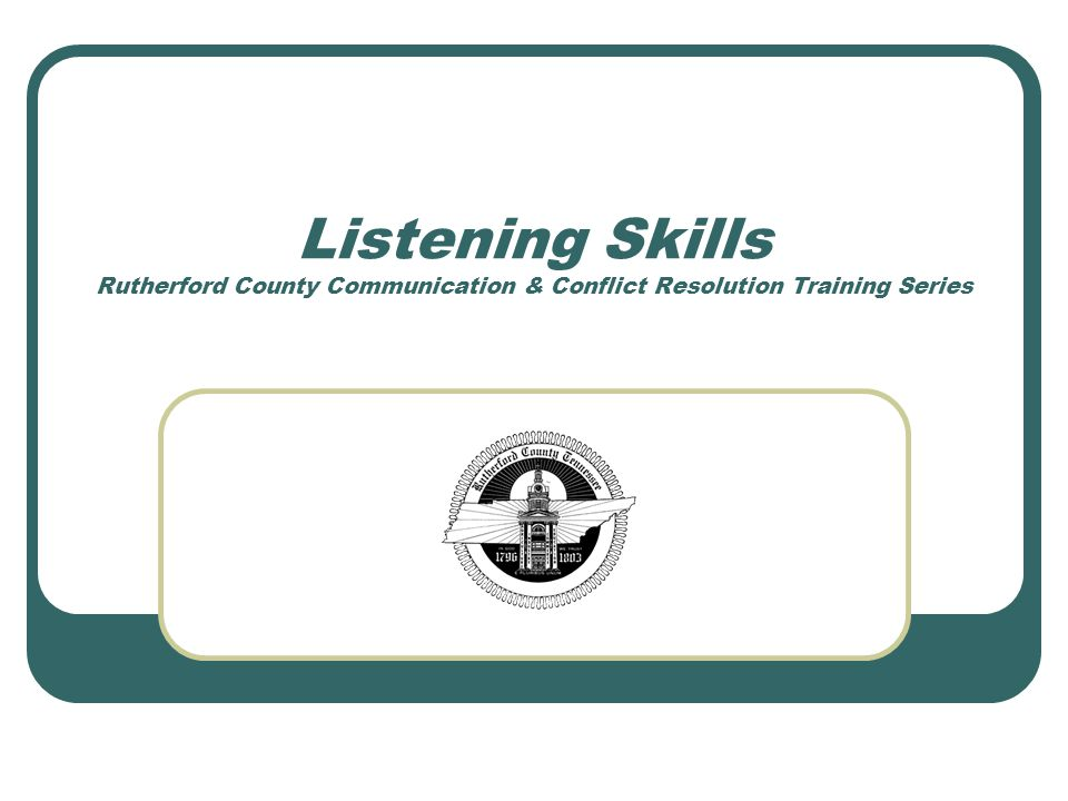 Listening Skills Rutherford County Communication & Conflict Resolution Training Series