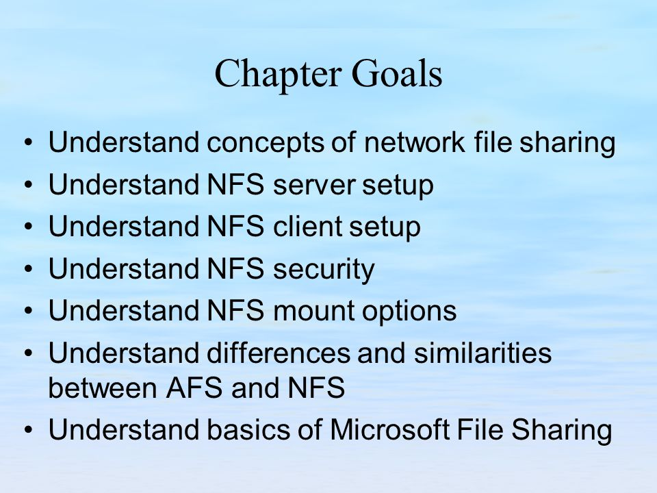 Network File Sharing Chapter 18  Chapter Goals Understand
