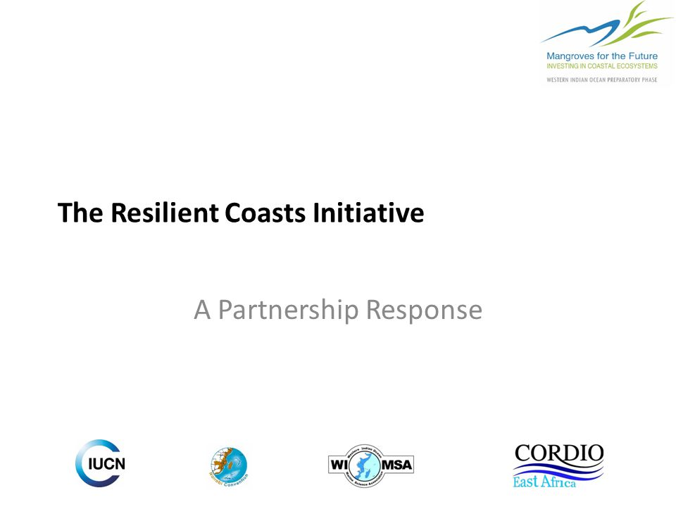 The Resilient Coasts Initiative A Partnership Response