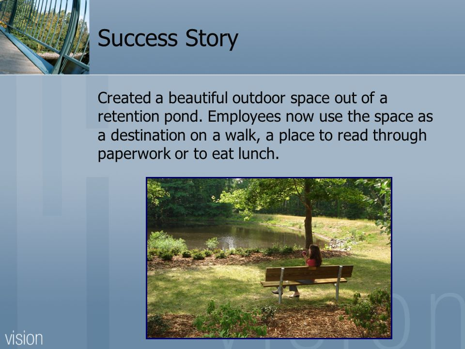 Success Story Created a beautiful outdoor space out of a retention pond.