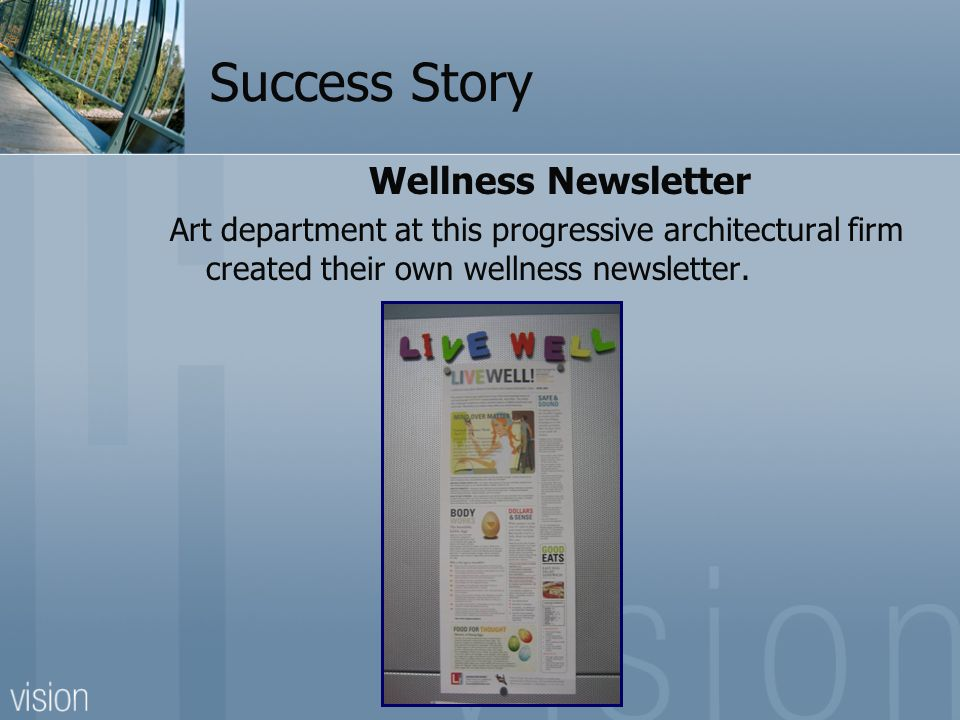 Success Story Wellness Newsletter Art department at this progressive architectural firm created their own wellness newsletter.