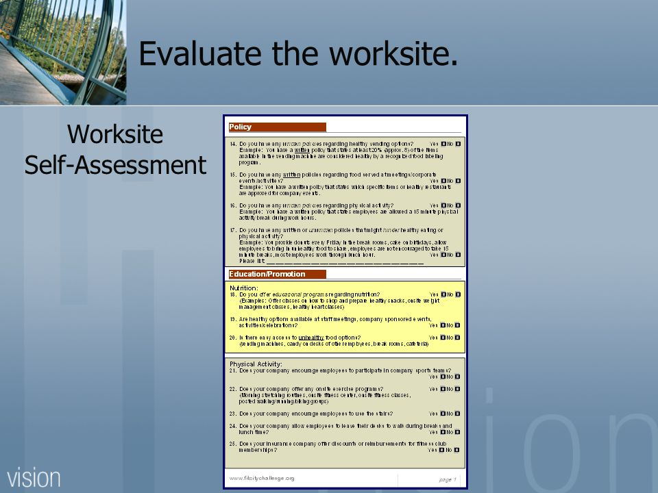 Evaluate the worksite. Worksite Self-Assessment