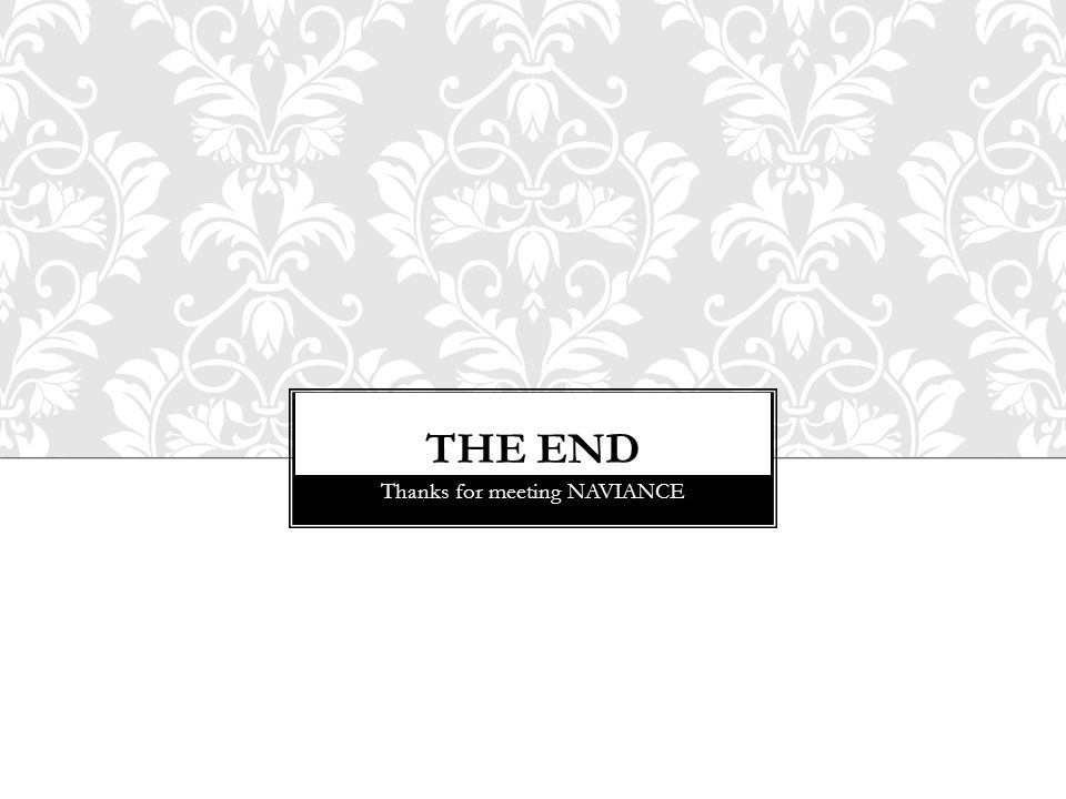 THE END Thanks for meeting NAVIANCE