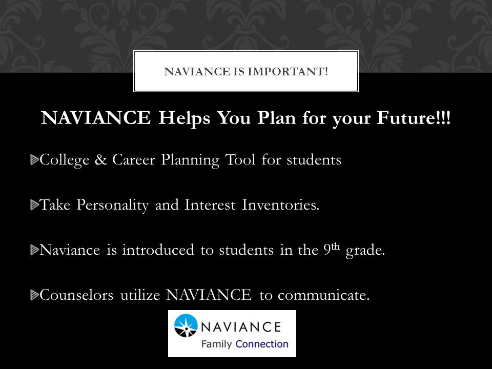 NAVIANCE Helps You Plan for your Future!!.