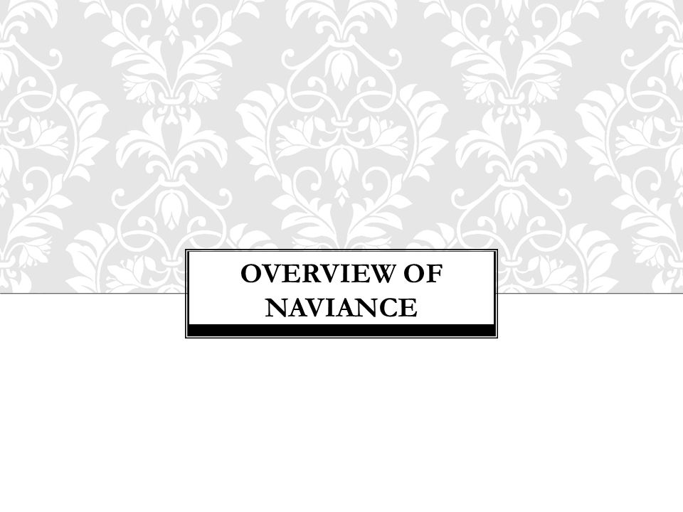 OVERVIEW OF NAVIANCE
