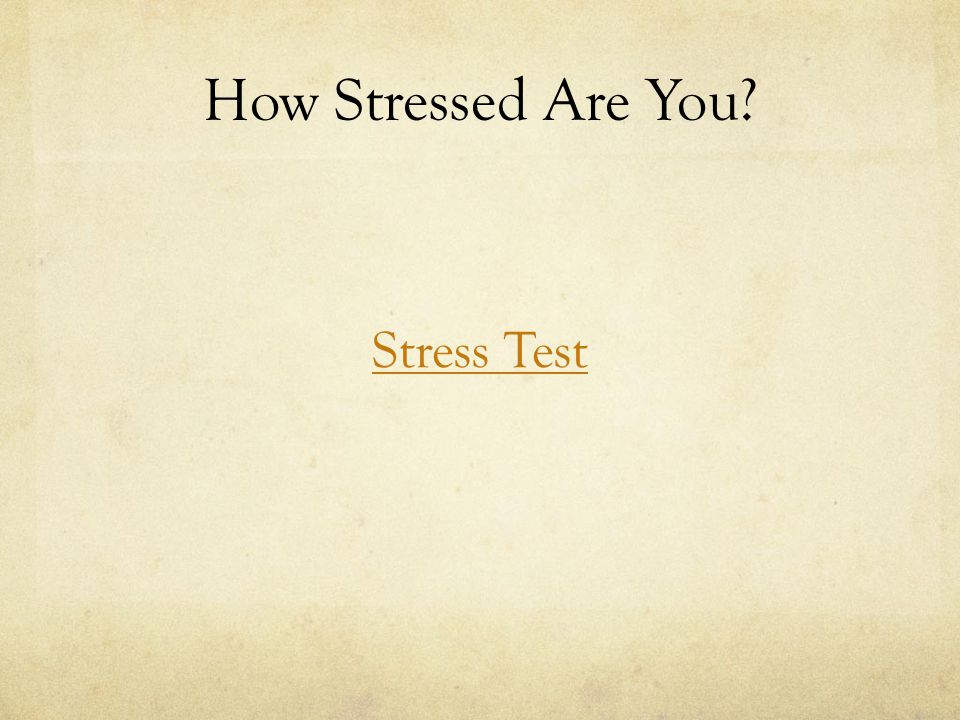 How Stressed Are You Stress Test