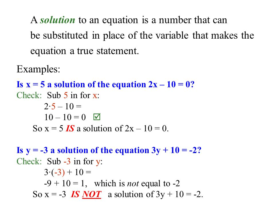 A solution to an equation is a number that can be substituted in place of the variable that makes the equation a true statement.