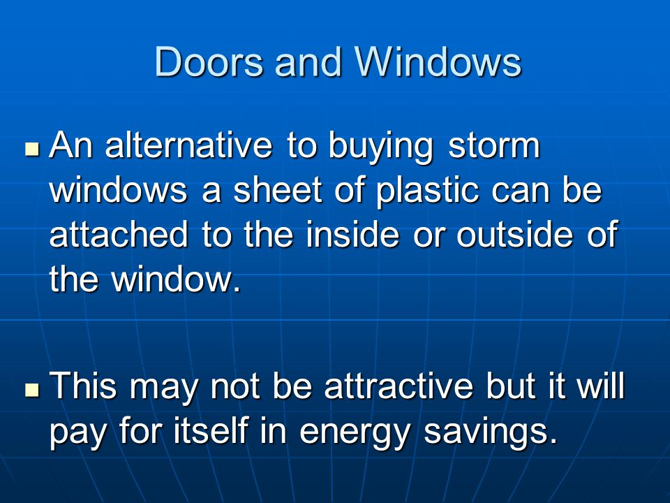 Doors and Windows Triple-glazed windows are windows that have three glass panes and two dead air spaces.