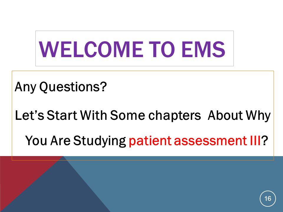 WELCOME TO EMS Any Questions.