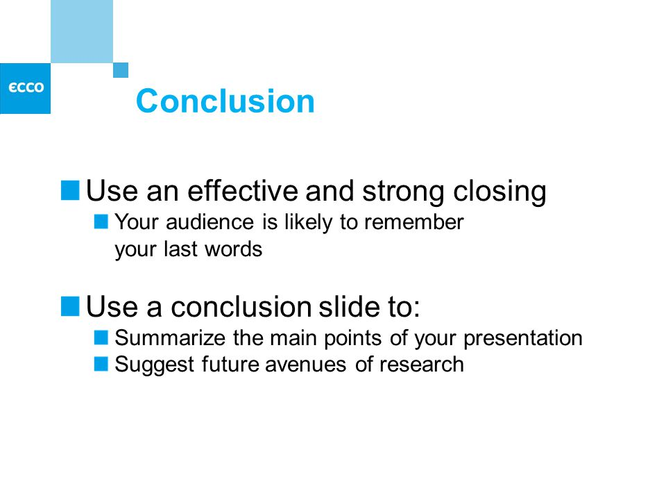 Spelling and Grammar Proof your slides for: speling mistakes the use of of repeated words grammatical errors you might have make If English is not your first language, please have someone else check your presentation