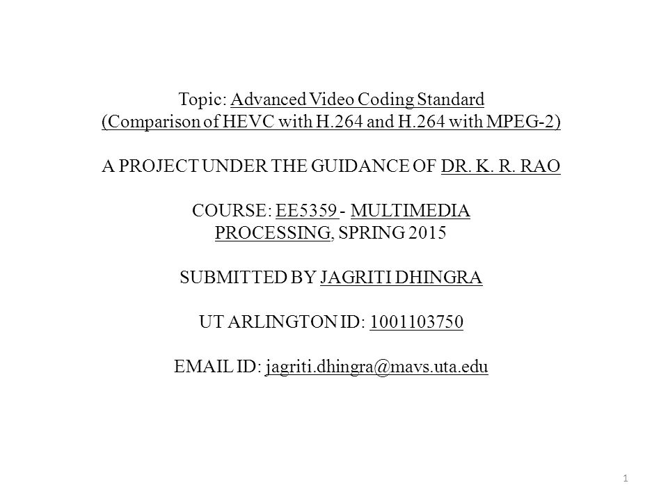 Topic: Advanced Video Coding Standard (Comparison of HEVC