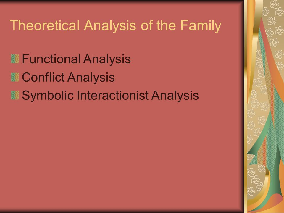 Theoretical Analysis of the Family Functional Analysis Conflict Analysis Symbolic Interactionist Analysis