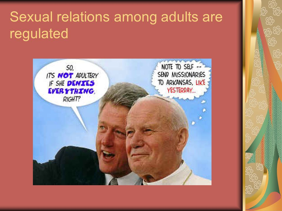 Sexual relations among adults are regulated
