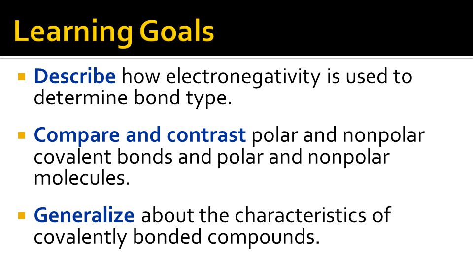  Describe how electronegativity is used to determine bond type.
