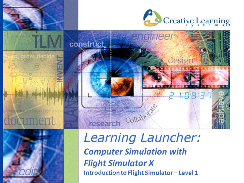 Computer Simulation with Flight Simulator X Introduction to Flight