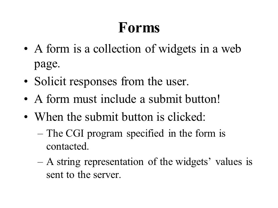 Forms A form is a collection of widgets in a web page.