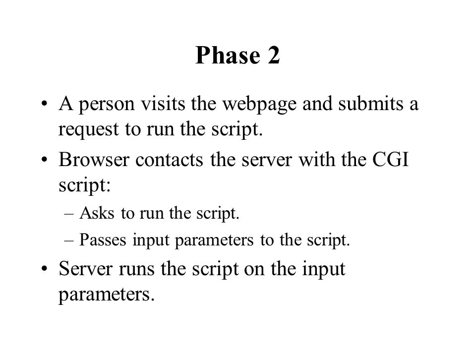 Phase 2 A person visits the webpage and submits a request to run the script.