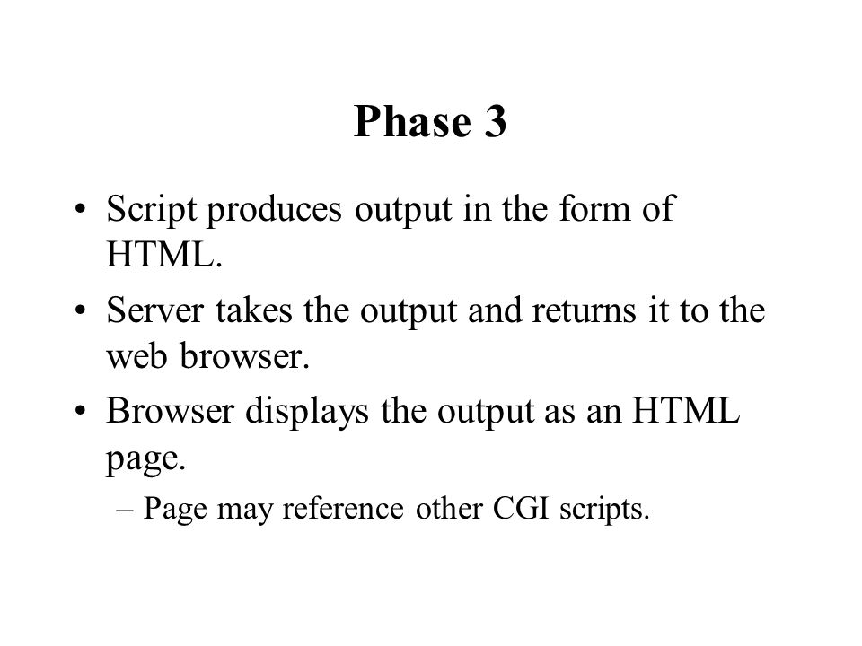 Phase 3 Script produces output in the form of HTML.