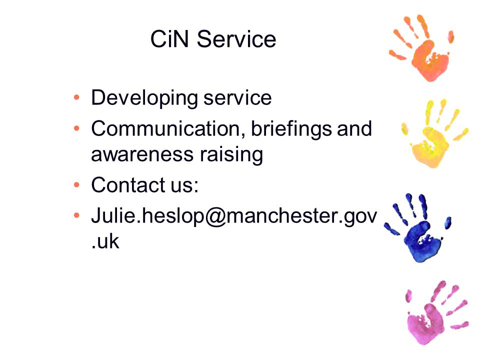 CiN Service Developing service Communication, briefings and awareness raising Contact us: