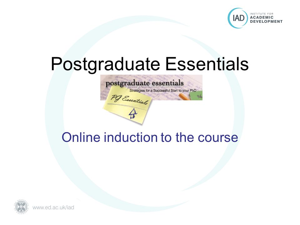 Postgraduate Essentials University of Edinburgh Postgraduate Essentials Online induction to the course