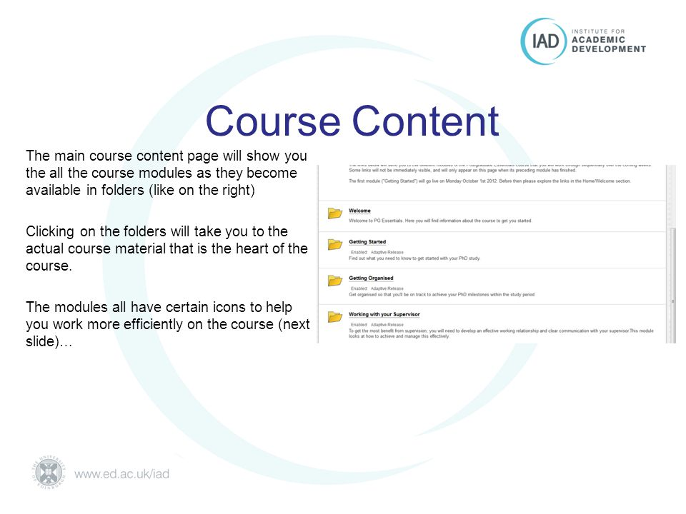 Postgraduate Essentials University of Edinburgh Course Content The main course content page will show you the all the course modules as they become available in folders (like on the right) Clicking on the folders will take you to the actual course material that is the heart of the course.