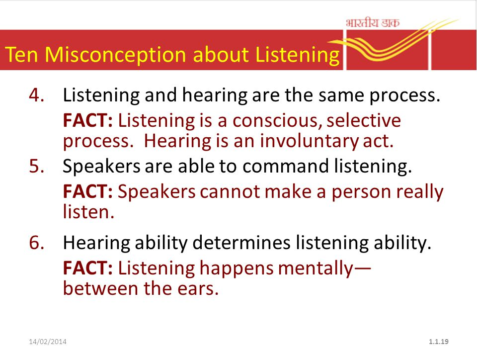 Ten Misconception about Listening 1.Listening is a matter of intelligence.