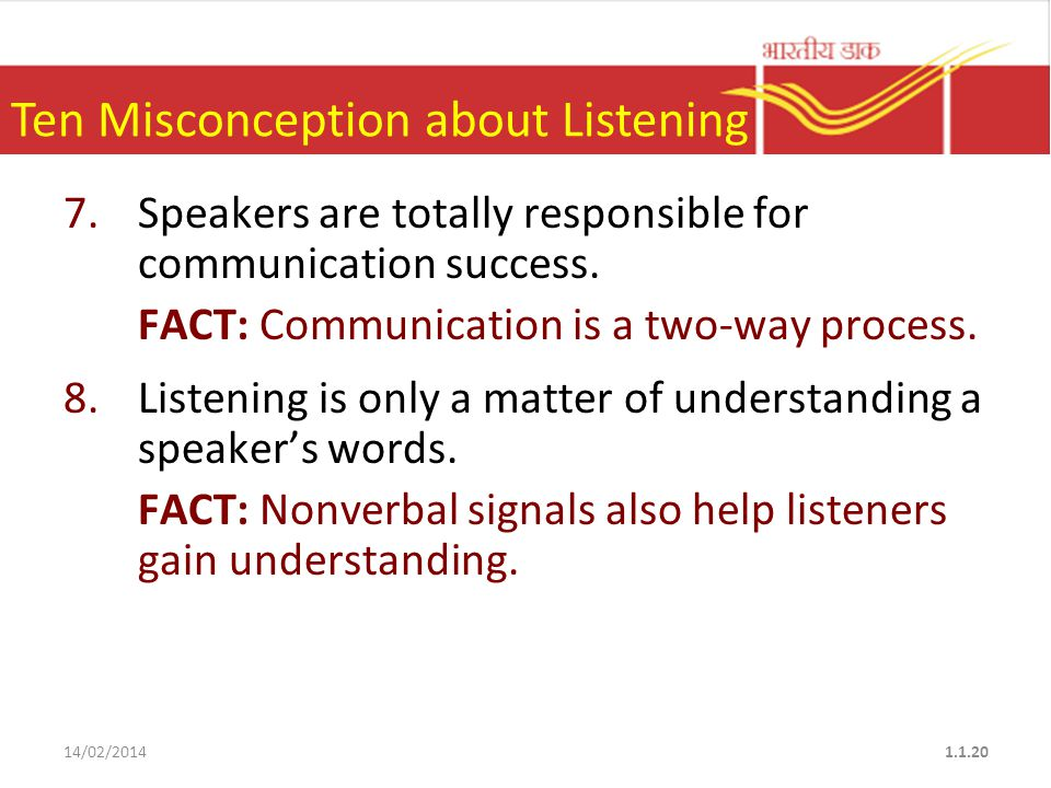 4.Listening and hearing are the same process. FACT: Listening is a conscious, selective process.