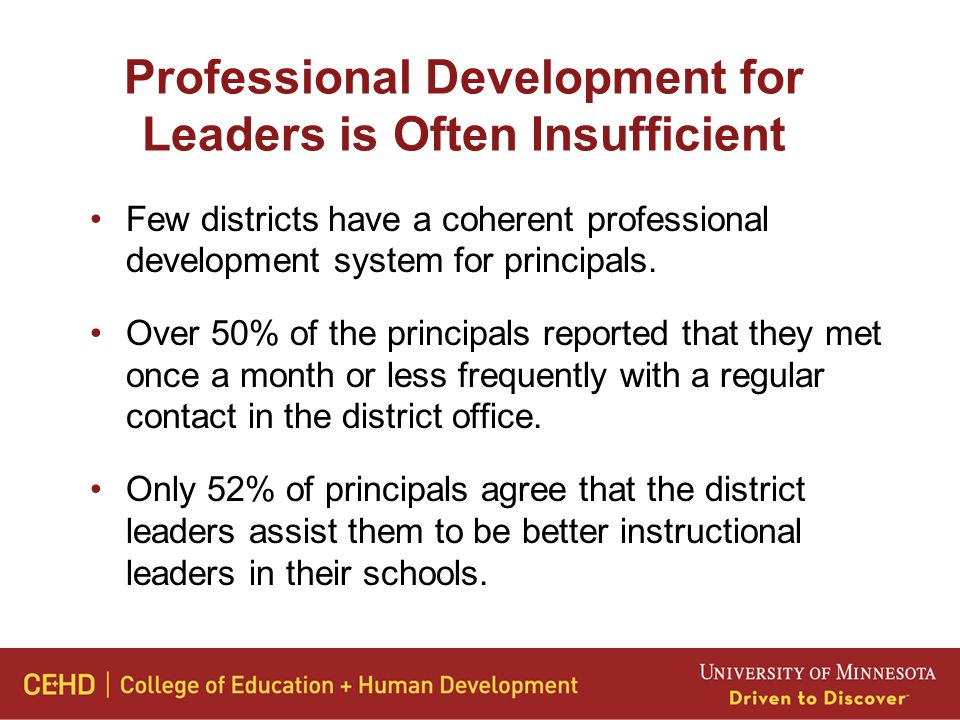 Professional Development for Leaders is Often Insufficient Few districts have a coherent professional development system for principals.