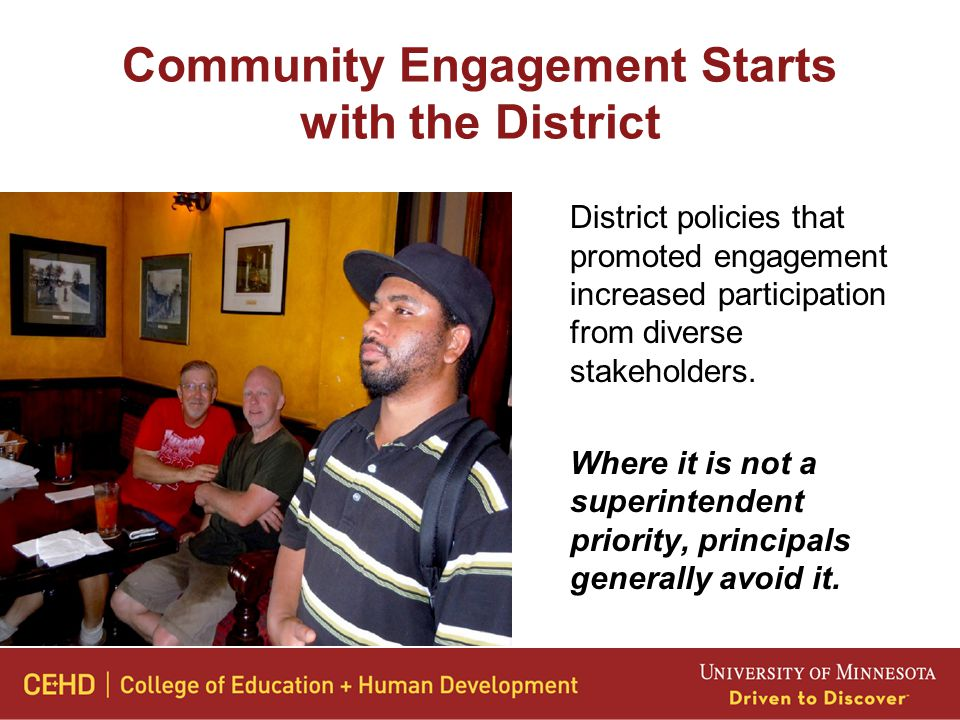 Community Engagement Starts with the District District policies that promoted engagement increased participation from diverse stakeholders.
