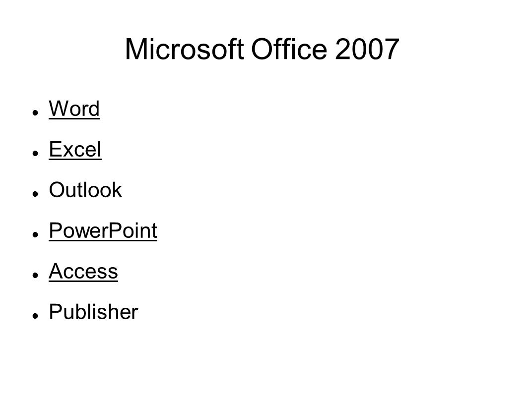 Microsoft Office 2007 Word Excel Outlook PowerPoint Access Publisher