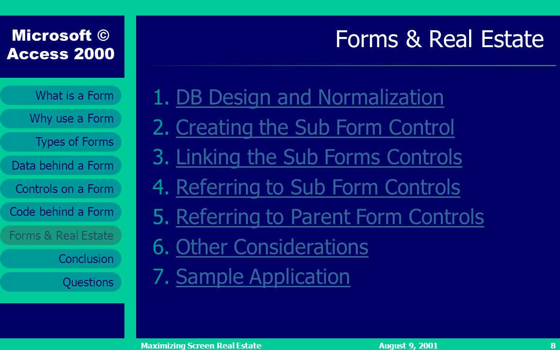 Microsoft © Access 2000 Types of Forms Forms & Real Estate