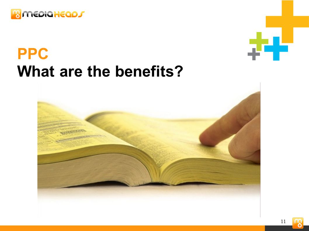 11 PPC What are the benefits