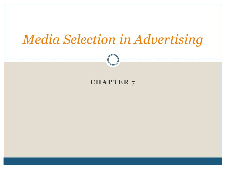 CHAPTER 7 Media Selection in Advertising