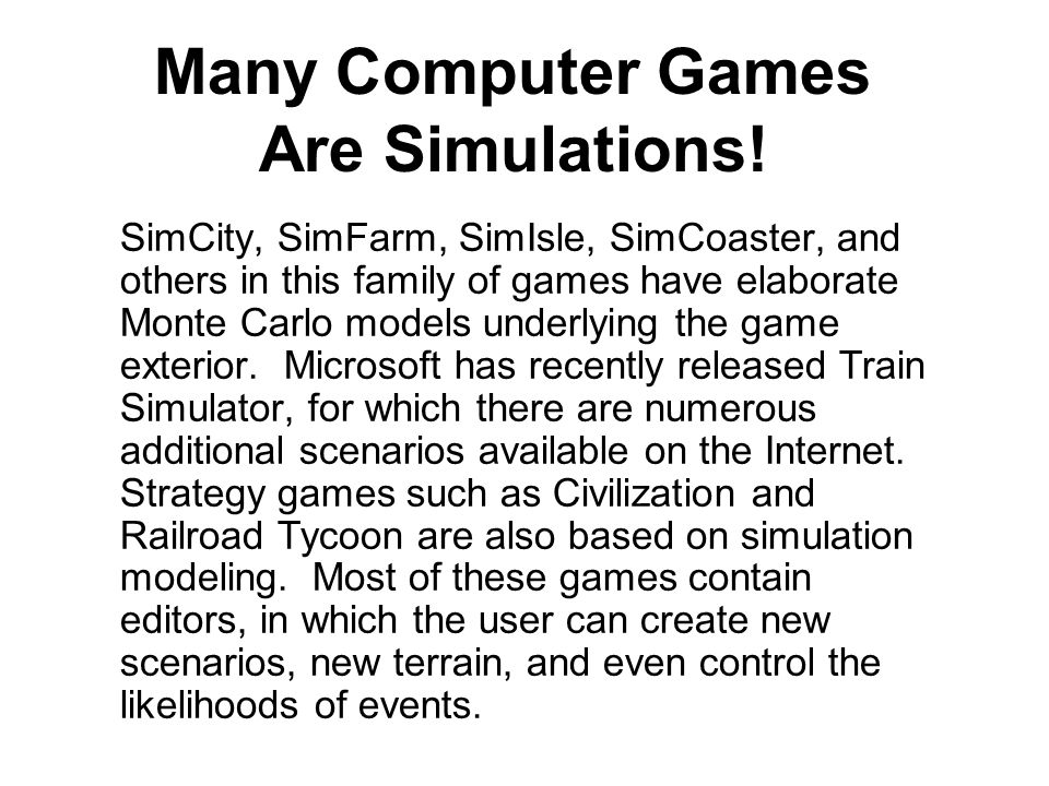 Many Computer Games Are Simulations.