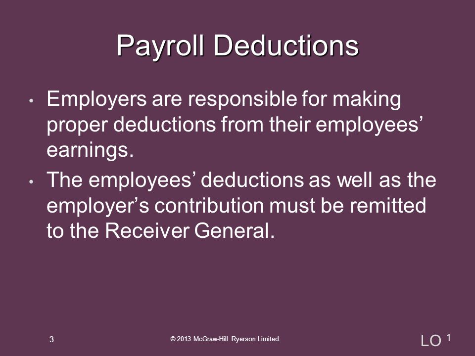Employers are responsible for making proper deductions from their employees' earnings.